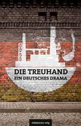 Die Treuhand – ein deutsches Drama
