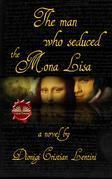 The Man Who Seduced The Mona Lisa
