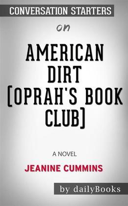 American Dirt (Oprah's Book Club): A Novel byJeanine Cummins: Conversation Starters