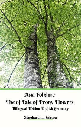 Asia Folklore The of Tale of Peony Flowers Bilingual Edition English Germany
