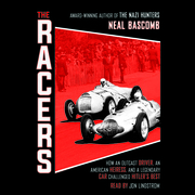 Racers: How an Outcast Driver, an American Heiress, and a Legendary Car Challenged Hitler's Best