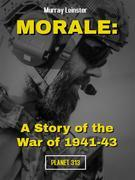Morale: A Story of the War of 1941-43