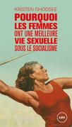 Pourquoi les femmes ont une meilleure vie sexuelle sous le socialisme