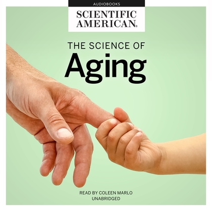 The Science of Aging