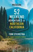 52 Weekend Adventures in Northern California