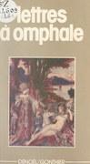 Lettres à Omphale