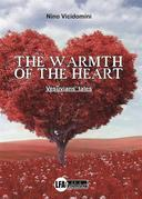 THE WARMTH OF  THE HEART