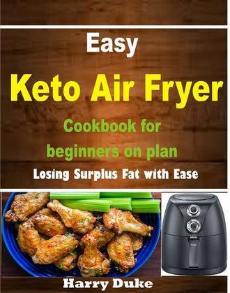 "Easy Keto Air Fryer Cookbook for Beginners on Plan"""