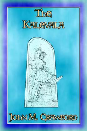 THE KALEVALA - The Epic Poem of Finland