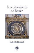 À la découverte de Rouen