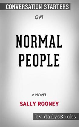 Normal People: A Novel bySally Rooney: Conversation Starters