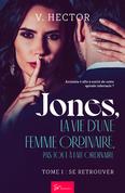 Jones, la vie d'une femme ordinaire, pas tout à fait ordinaire