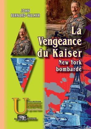 La Vengeance du Kaiser - New-York bombardé