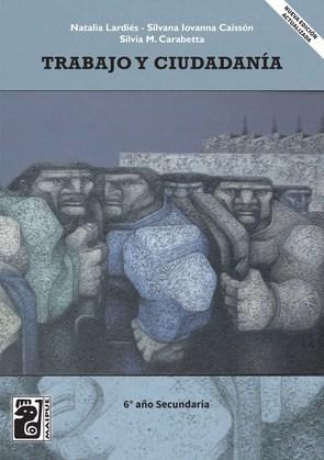 Trabajo y ciudadanía 6° Año (2da edición)