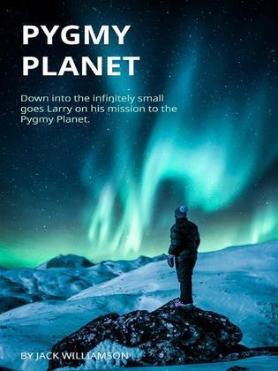 The Pygmy Planet