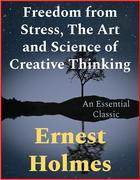 Freedom from Stress, The Art and Science of Creative Thinking