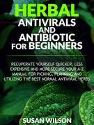 Herbal Antiviral and Antibiotic for Beginners