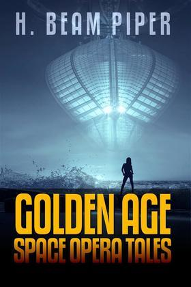 H. Beam Piper: Golden Age Space Opera Tales