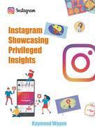 Instagram Showcasing Privileged Insights