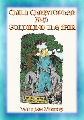 CHILD CHRISTOPHER AND GOLDILIND THE FAIR - A classic Romance