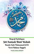 Biografi Kehidupan Siti Aminah Binti Wahab Ibunda Nabi Muhammad SAW Versi Bahasa Inggris