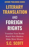 Literary Translation and Foreign Rights: Find Translators, Enter New Markets, and Make More Money With Literary Translations