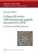 La Figura del Morisco nella Drammaturgia Spagnola dei Secoli XVI e XVII