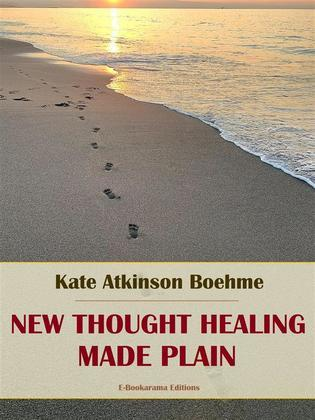 New Thought Healing Made Plain