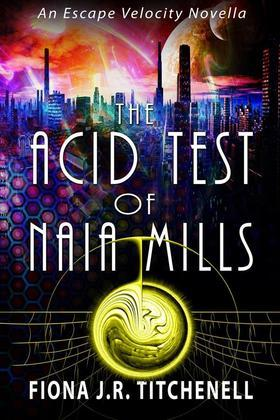 The Acid Test of Naia Mills