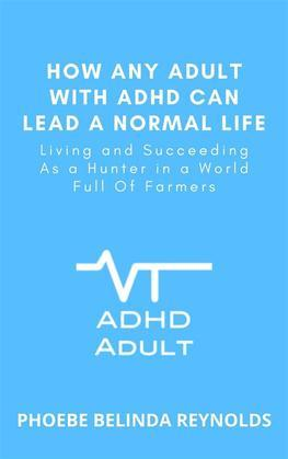 How Any Adult with ADHD Can Lead a Normal Life