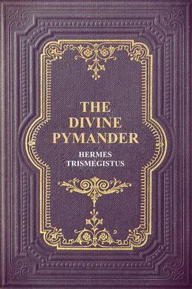 The Divine Pymander