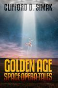 Clifford D. Simak: Golden Age Space Opera Tales