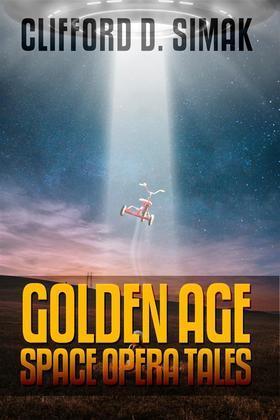 Clifford D. Simak: Golden Age Space Opera Tales