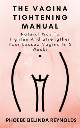 The Vagina Tightening Manual
