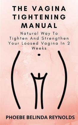 The Vagina Tightening Manual