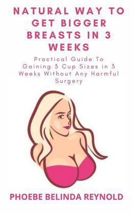 Natural Way To Get Bigger Breasts In 3 Weeks
