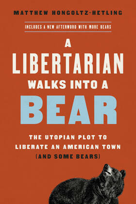 A Libertarian Walks Into a Bear