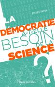 La démocratie a-t-elle besoin de la science ?