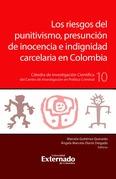 Los riesgos del puntivismo, presunción de inocencia e indignidad carcelaria en Colombia