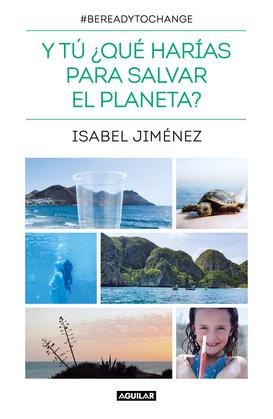 Y tú ¿qué harías para salvar el planeta?