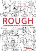 Rough : le dessin en 2 traits 3 mouvements
