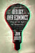 Ideology Over Economics