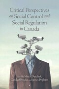 Critical Perspectives on Social Control and Social Regulation in Canada