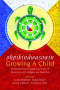 ohpikinâwasowin / Growing a Child