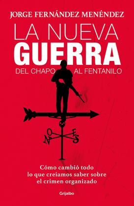 La nueva guerra: Del Chapo al Fentanillo