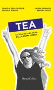 Tea. Storia (quasi) vera della prima messia