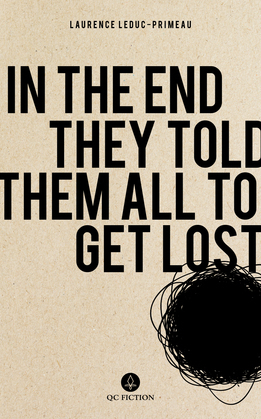 In the End They Told Them All to Get Lost