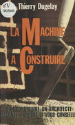 La machine à construire