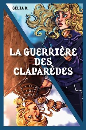 La Guerrière des Claparèdes