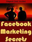 Facebook Marketing Secrets